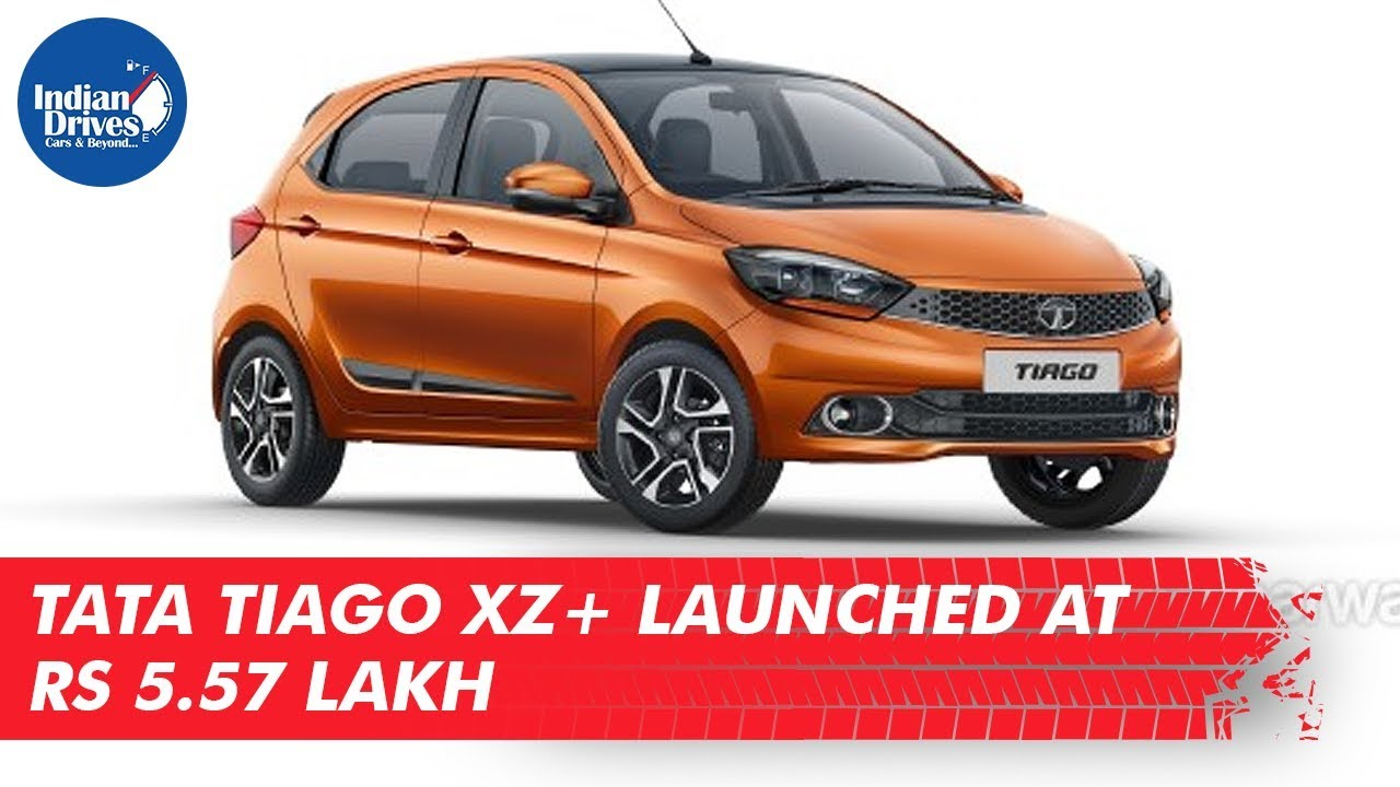 Tata Tiago XZ+ Launched At Rs. 5.57 Lakh