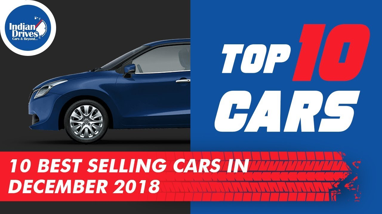 Top 10 Best Selling Cars In December 2018 – Indian Automobile Industry