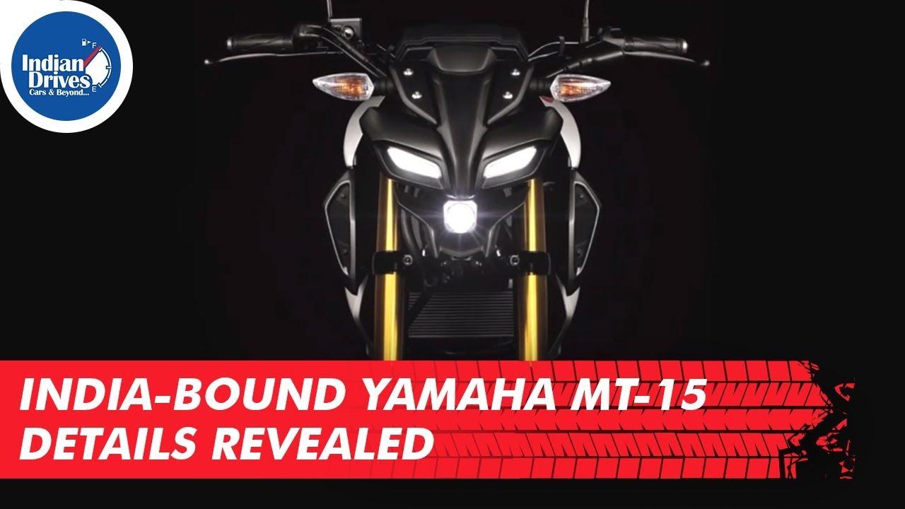 India-bound Yamaha MT-15 Details Revealed
