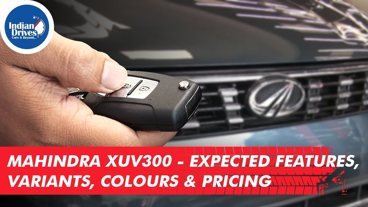 Mahindra XUV300-Expected Features, Variants, Colours, Pricing