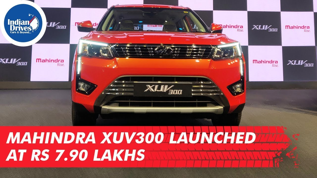 Mahindra XUV300 Launched At Rs 7.90 Lakhs – Feature Rich Compact SUV