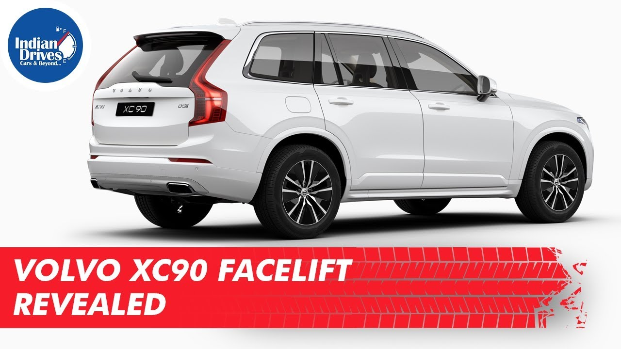 Volvo XC90 Facelift Revealed | Indian Drives