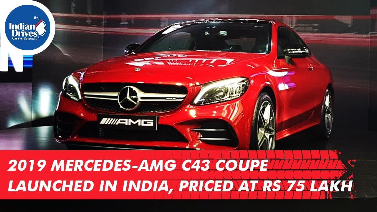 2019 Mercedes AMG C43 Coupe Launched In India, Priced At Rs 75 Lakh