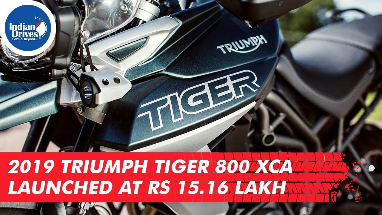 2019 Triumph Tiger 800 XCA Launched At Rs 15.16 Lakh | Indian Drives