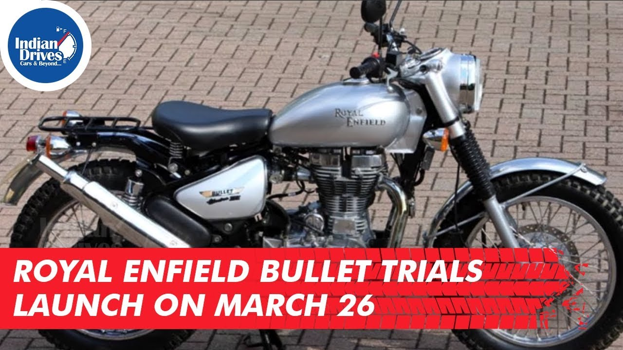 Royal Enfield Bullet Trials Launch On March 26