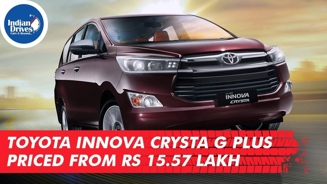 Toyota Innova Crysta G Plus Priced From Rs 15.57 Lakh