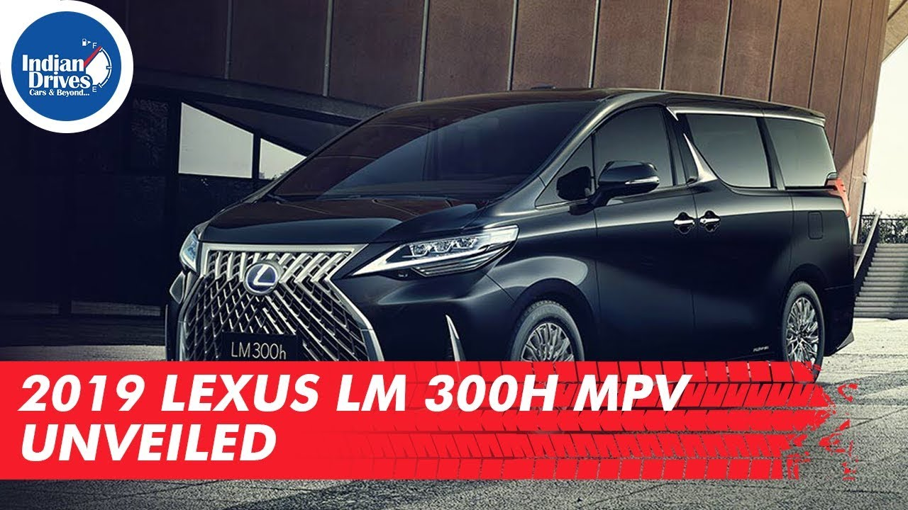 2019 Lexus LM 300h MPV Unveiled Indian Drives