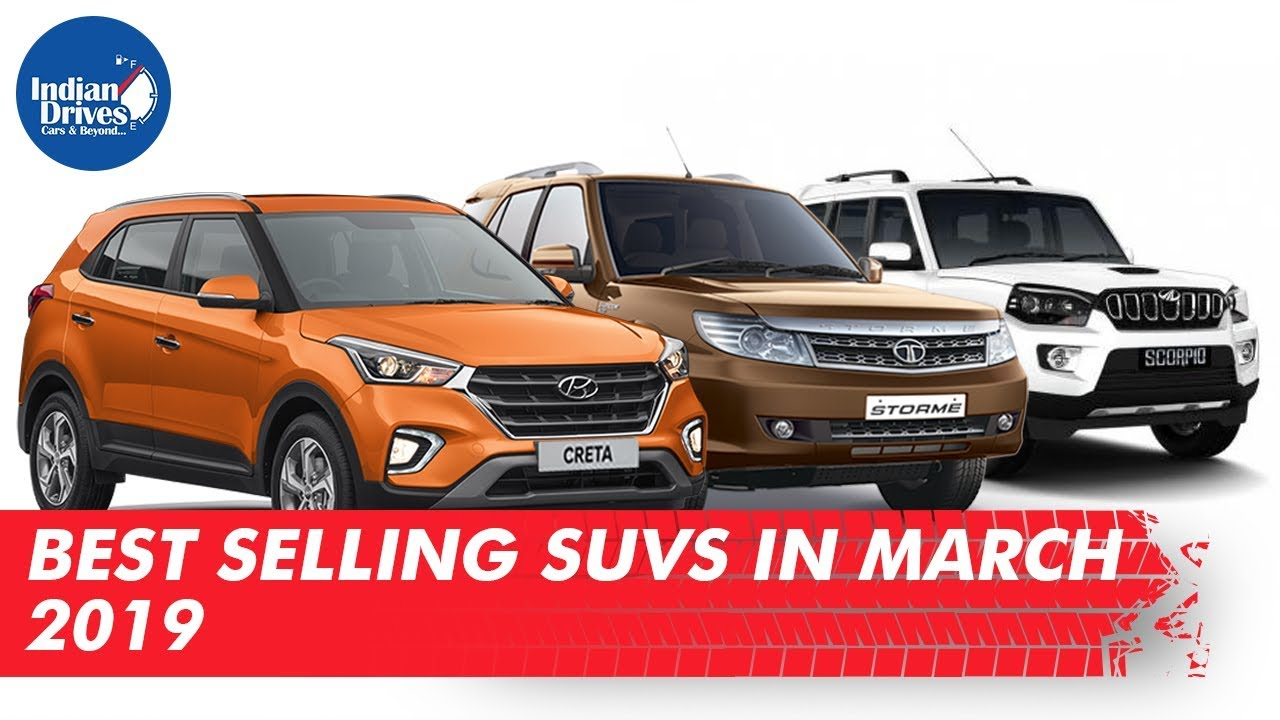 Best Selling SUVs In The Month Of March 2019 Indian Drives