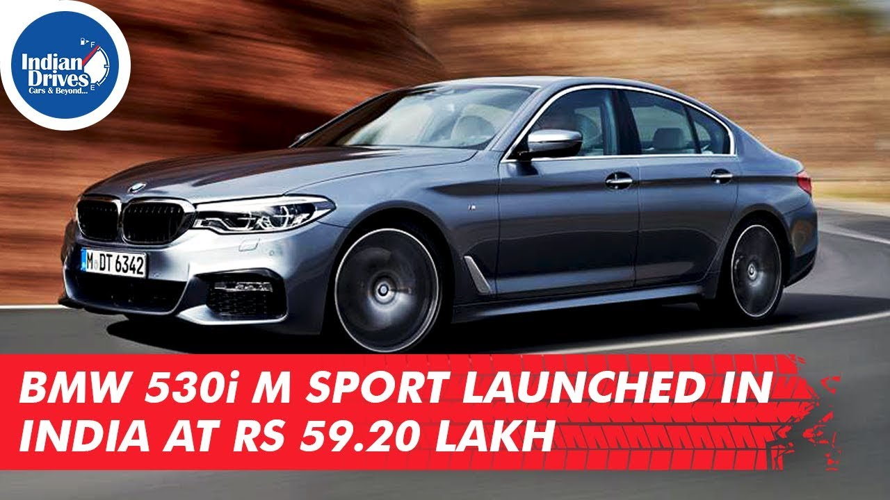 BMW 530i M Sport Launched In India At Rs 59.20 Lakh