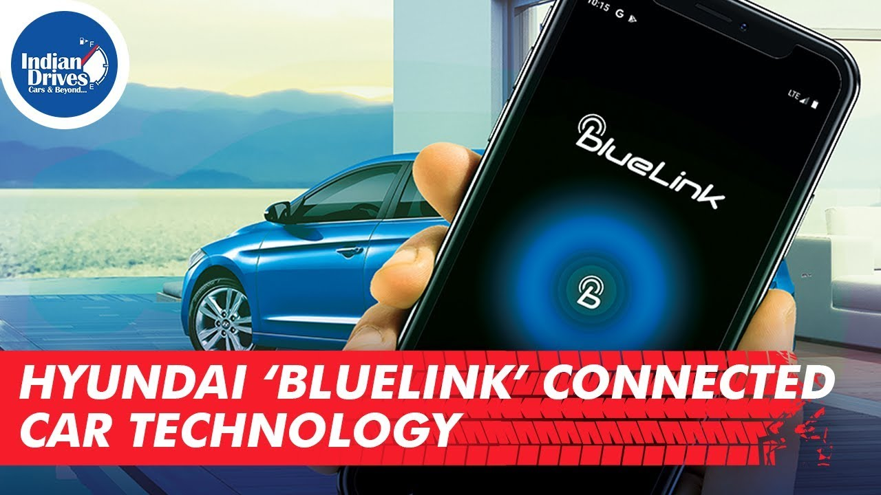 Hyundai Bluelink Connected Car Technology – Everything You Wanted To Know About BlueLink