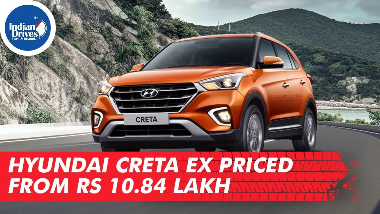 Hyundai Creta EX Priced From Rs 10.84 Lakh
