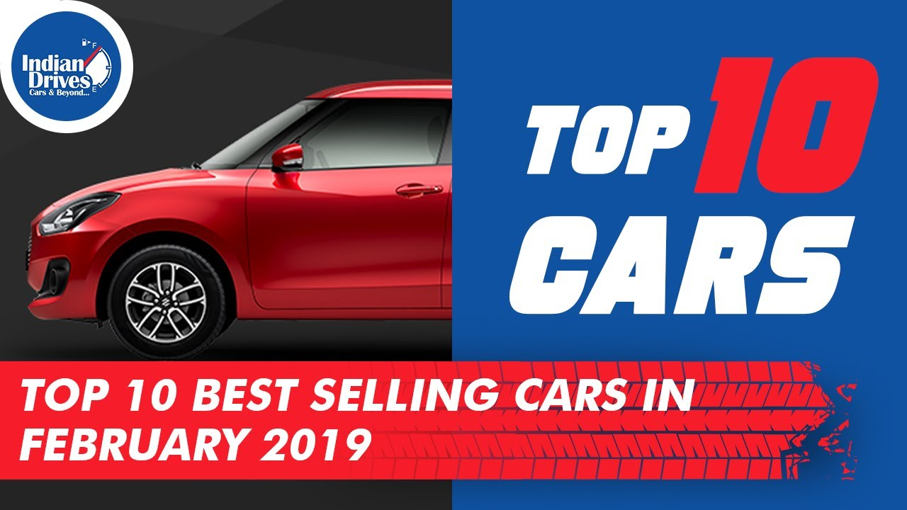 India's Top 10 Best Selling Cars In February 2019 | Indian Drives