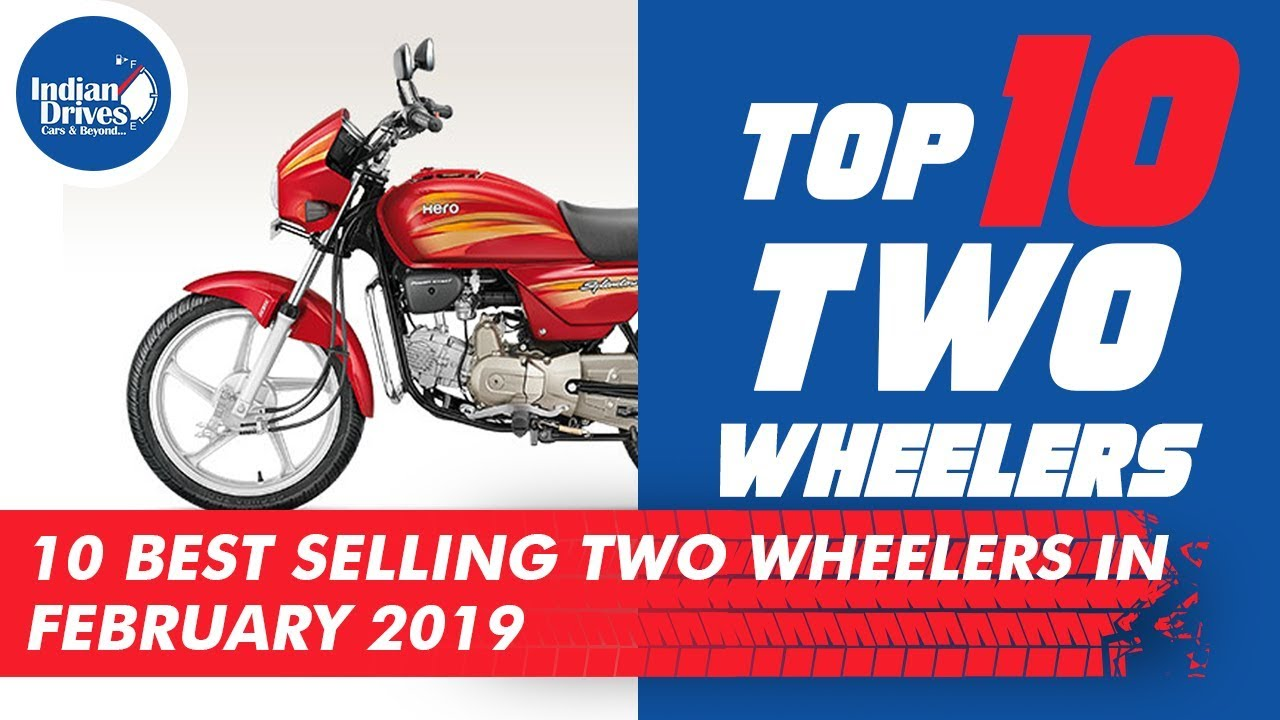 Indias Top 10 Best Selling Two Wheelers In February 2019