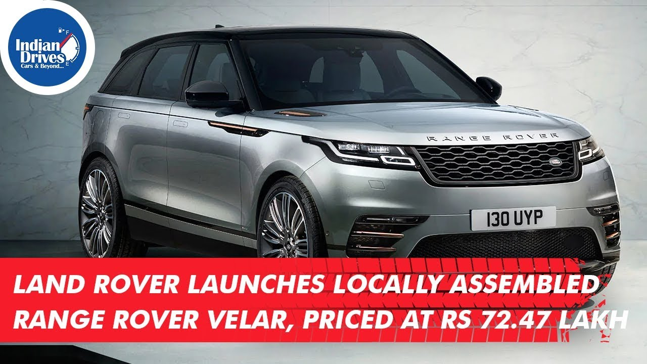 Land Rover Launches Locally Assembled Range Rover Velar, Priced At Rs 72.47 Lakh
