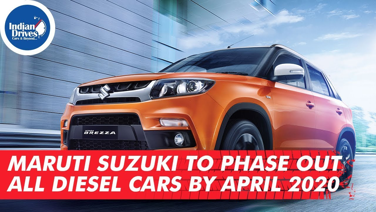 Maruti Suzuki To Phase Out All Diesel Cars By April 2020