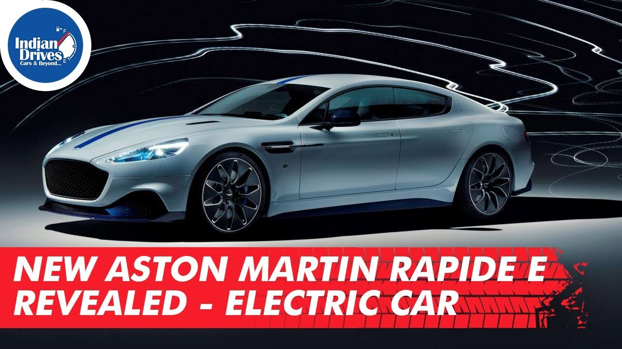 New Aston Martin Rapide E Revealed Electric Car