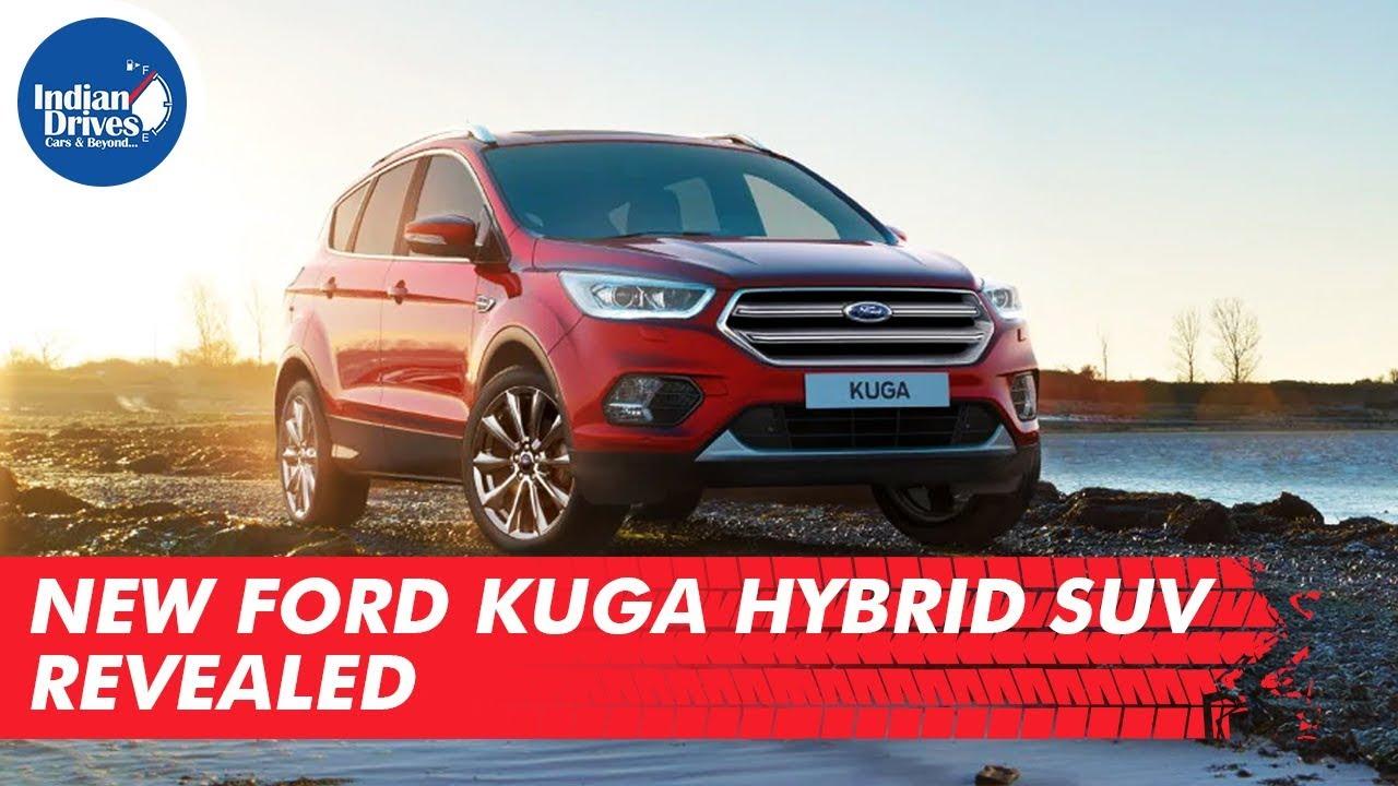New Ford Kuga Hybrid SUV Revealed   Indian Drives