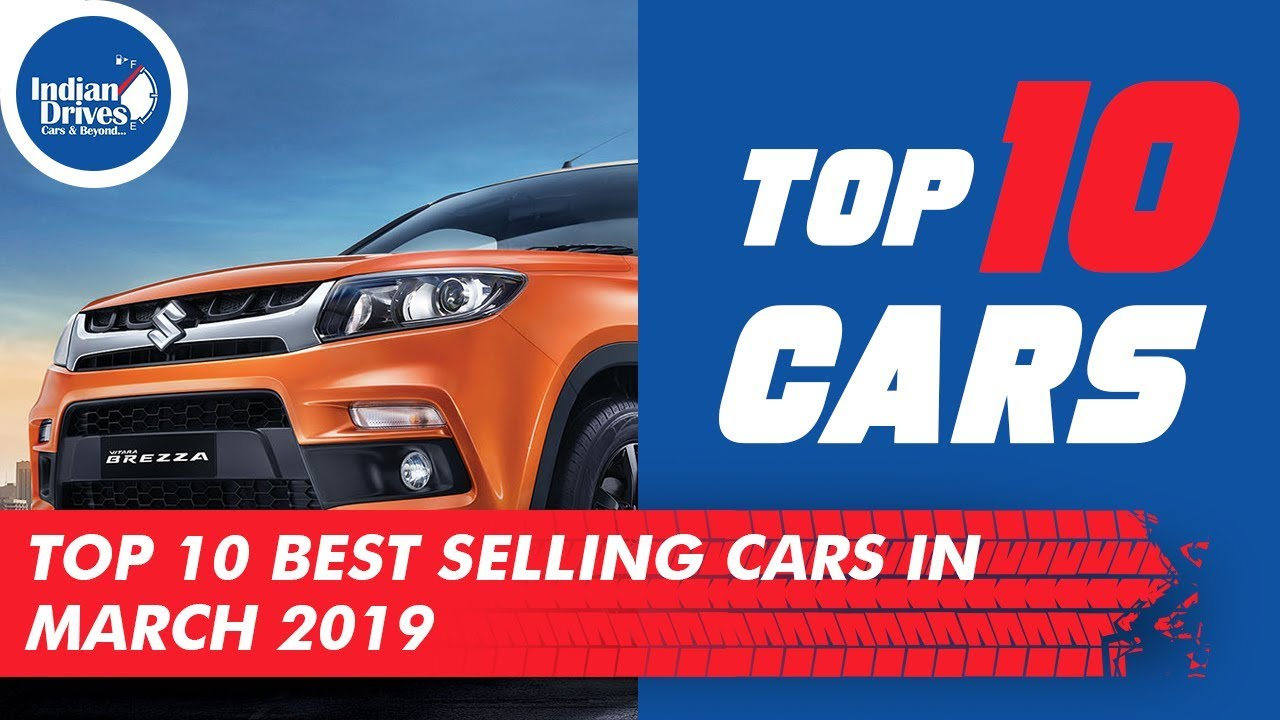 Top 10 Best Selling Cars In India – March 2019 | Includes Number Of Units
