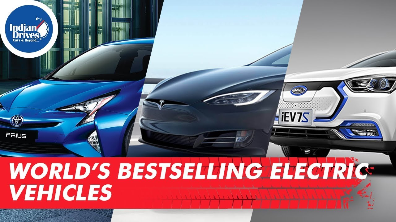 World's Best Selling Electric and Hybrid Cars | Indian Drives