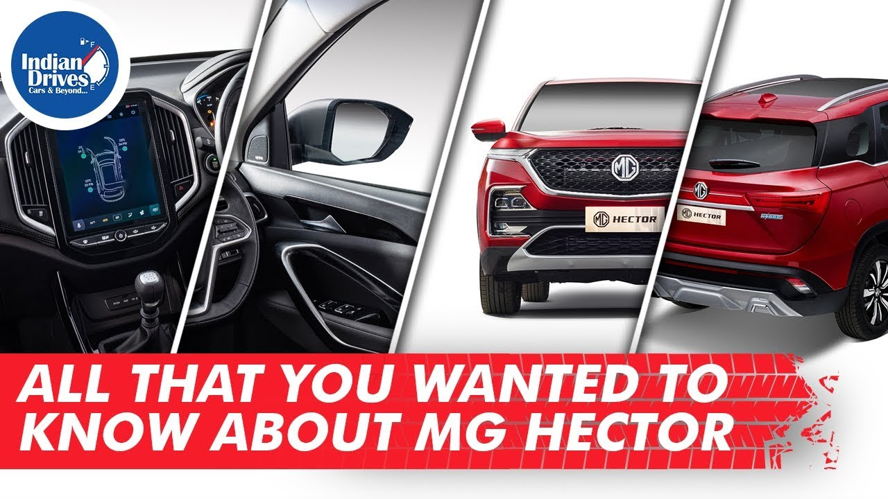 All That You Wanted To Know About MG Hector Unveiling All Features