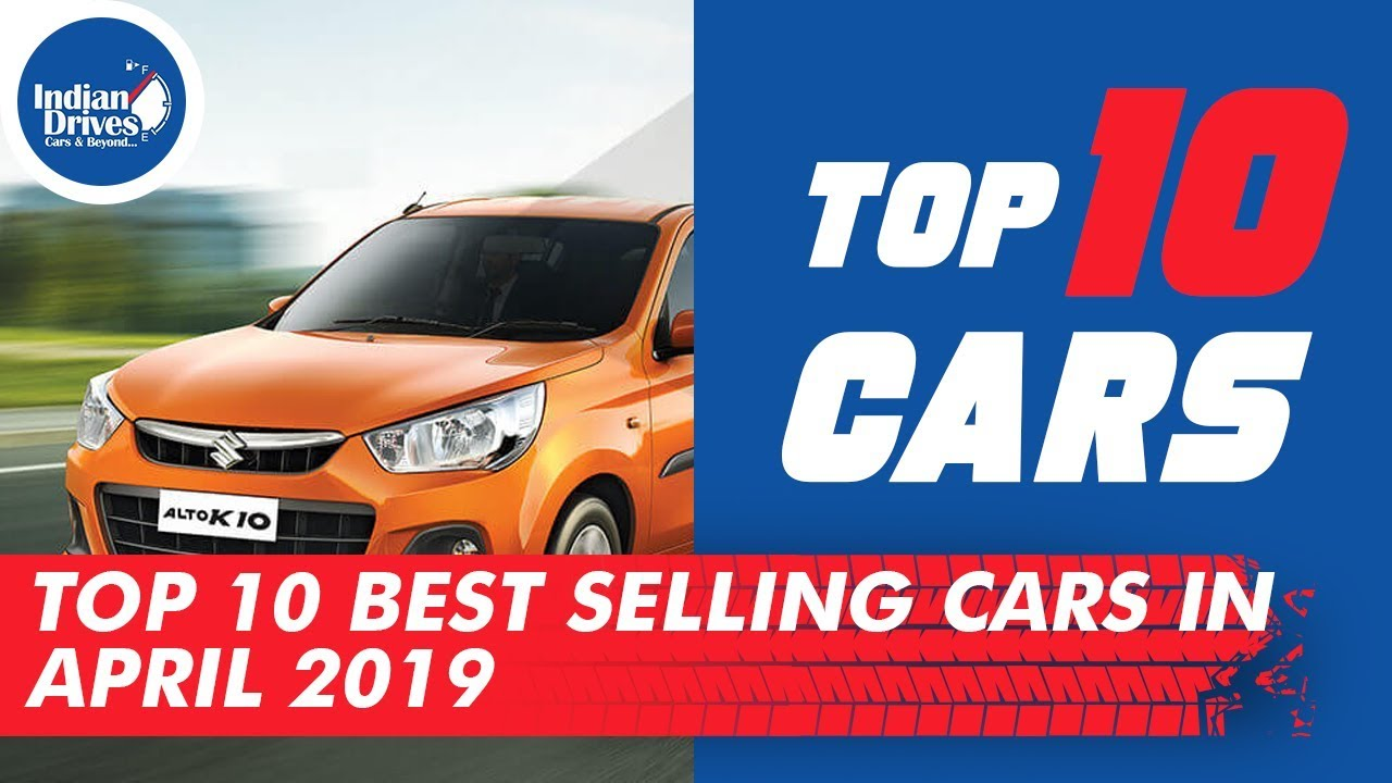 Best Selling Cars In India For The Month of April 2019