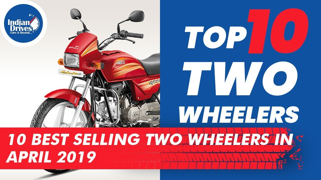 Best Selling Two Wheelers In The Month Of April 2019 In India