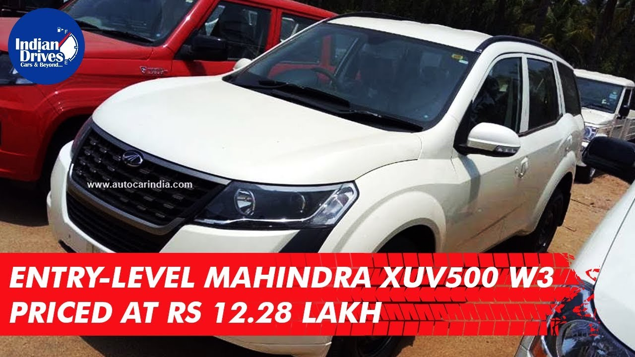Entry-level Mahindra XUV500 W3 Priced At Rs 12.28 Lakh | Indian Drives