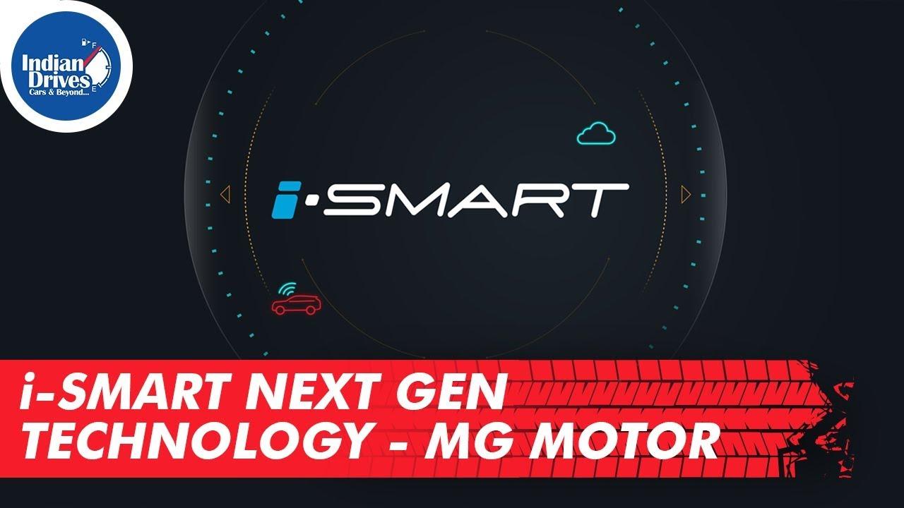 i-Smart Next Gen Technology MG Motor | Indian drives
