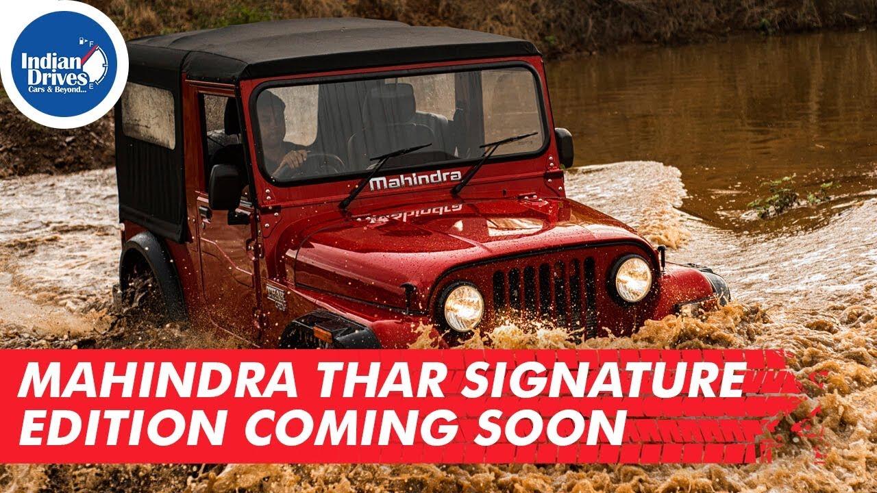 Mahindra Thar Signature Edition Coming Soon