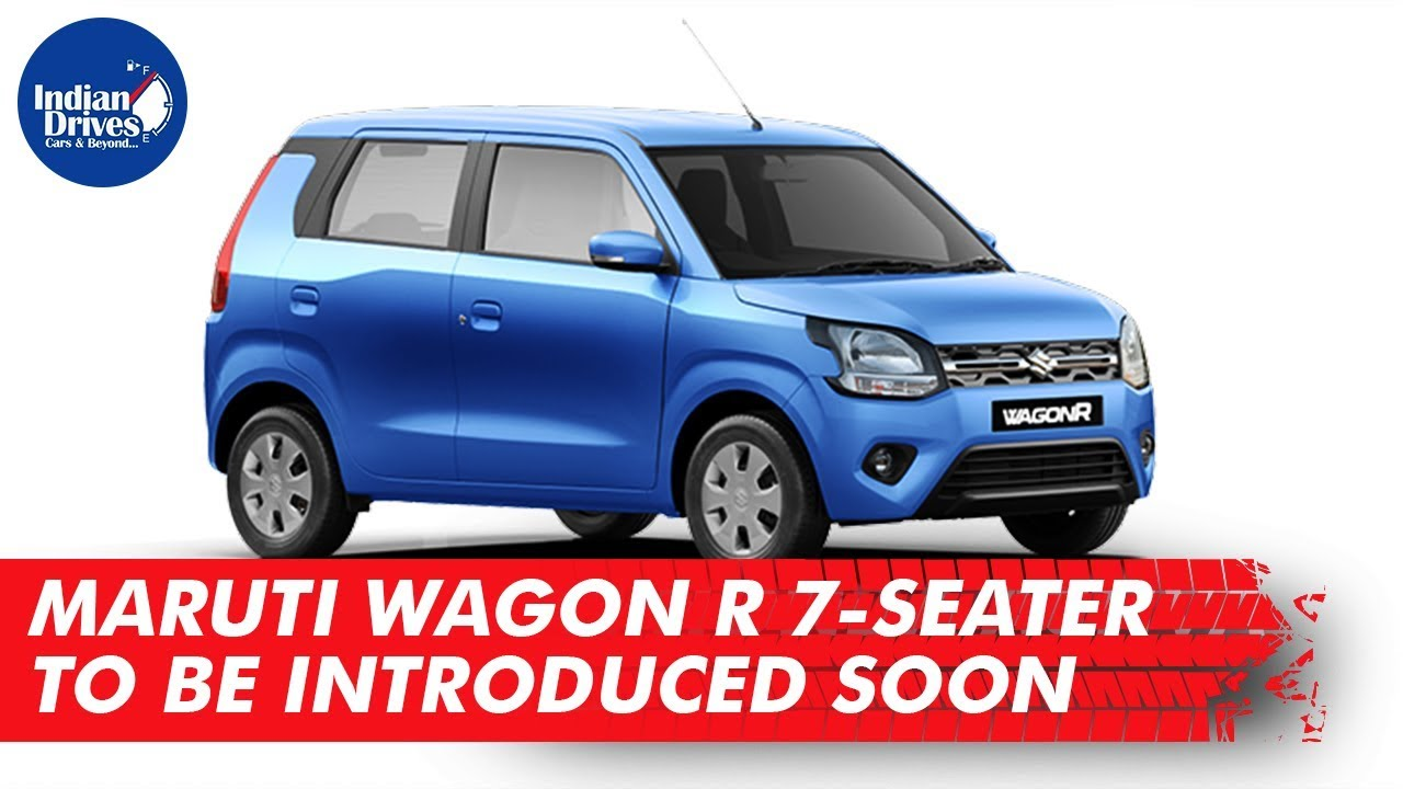 Maruti Wagon R 7-Seater To Be Introduced Soon | Indian Drives