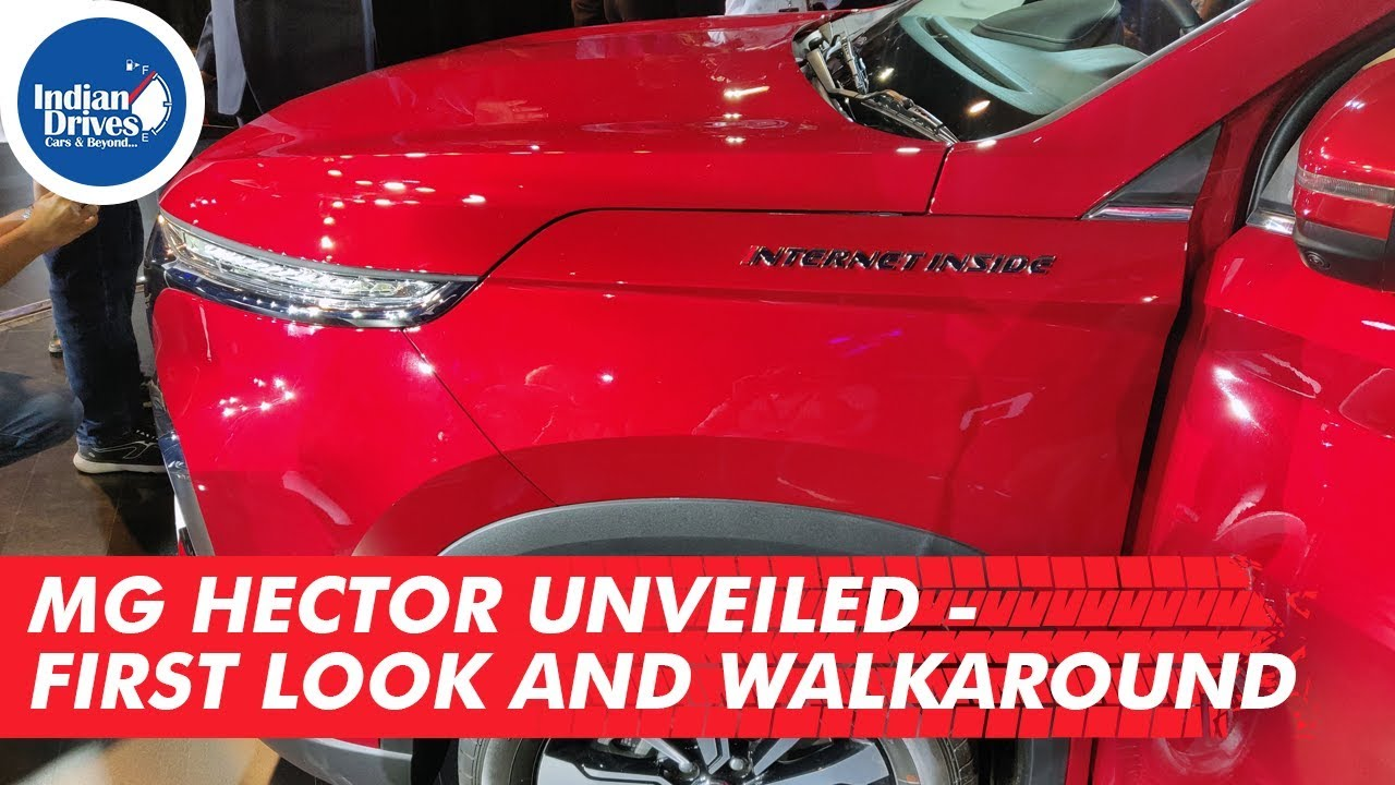 MG Hector India Unveiled – First Look And WalkAround