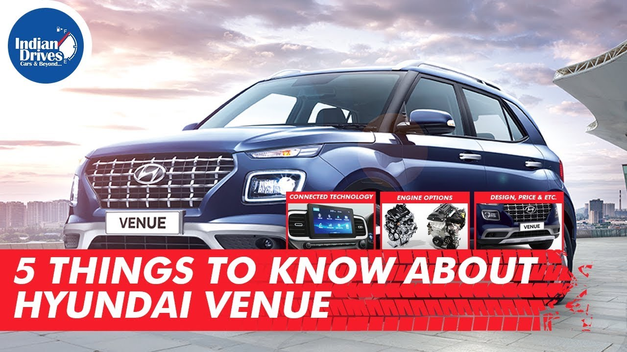 5 Things To Know About New Hyundai Venue Indian Drives