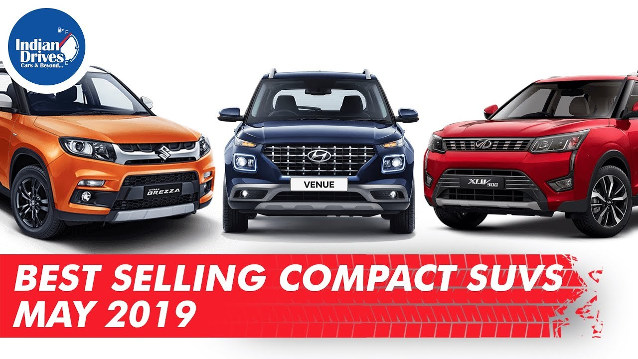 Best Selling Compact SUV's In The Month Of May 2019 Indian Drives