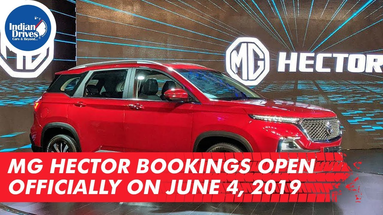 MG Hector Bookings Open Officially On June 4, 2019