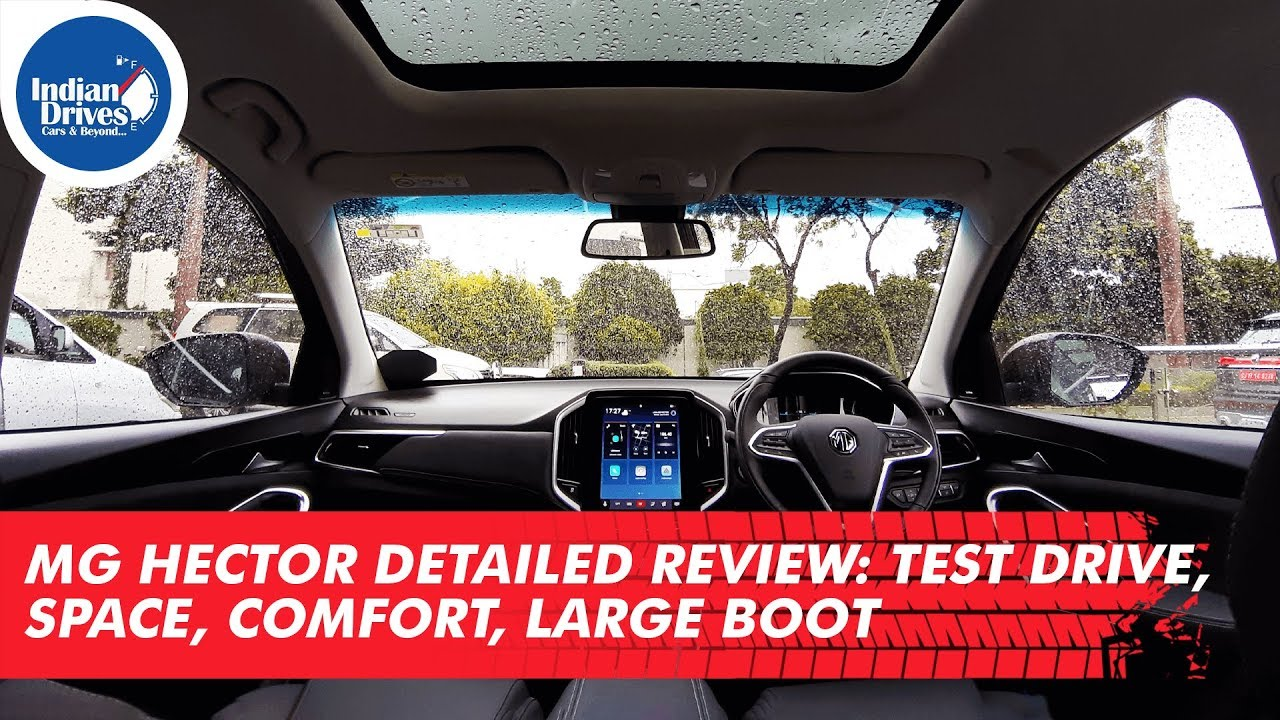 MG Hector Detailed Review: Exterior, Interior, Voice Commands, Boot Space And Much More!