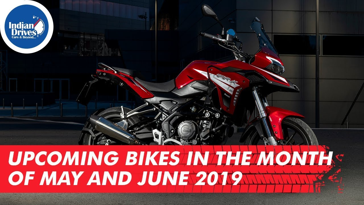 Upcoming Bikes Launches In The Month of May And June 2019